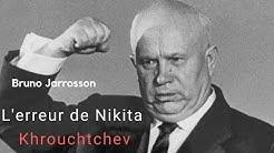 L'erreur de Nikita Khrouchtchev