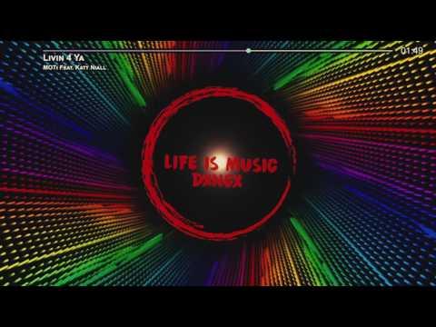 MOTi Feat. Katt Niall - Livin 4 Ya