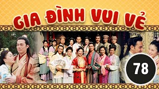 Gia đình vui vẻ 78/164 (tiếng Việt) DV chính: Tiết Gia Yến, Lâm Văn Long; TVB/2001