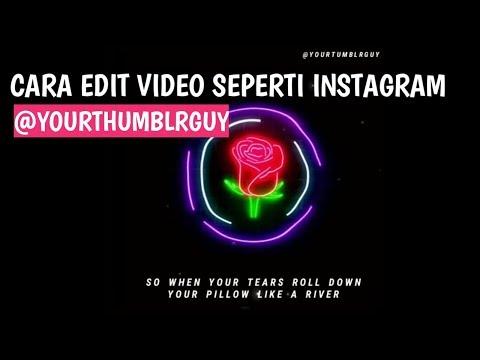 Buat Video Seperti Instagram Yourtumblrguy Keren Abis
