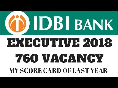 IDBI EXECUTIVE 760 VACANCY 2018 || MY SCORES LAST YEAR AND CUTOFF