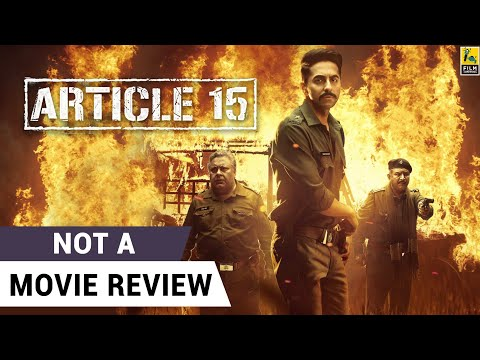 Article 15 | Not A Movie Review | Ayushmann Khurrana | Anubhav Sinha | Film Companion