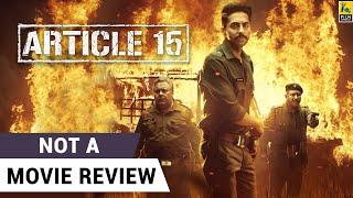 Article 15 | Not A Movie Review | Ayushmann Khurrana | Anubhav Sinha | Film Companion