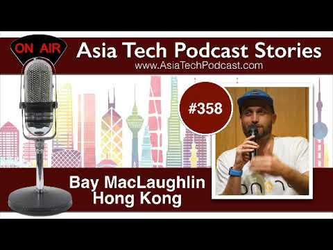 ATP358 – Bay McLaughlin – Asia Tech Podcast Stories