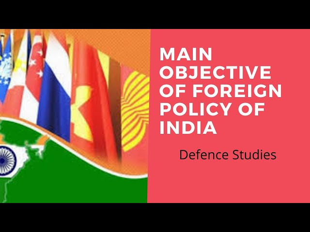Objectives of Foreign Policy of India | Defence & Strategic Studies | Defence Taiyari