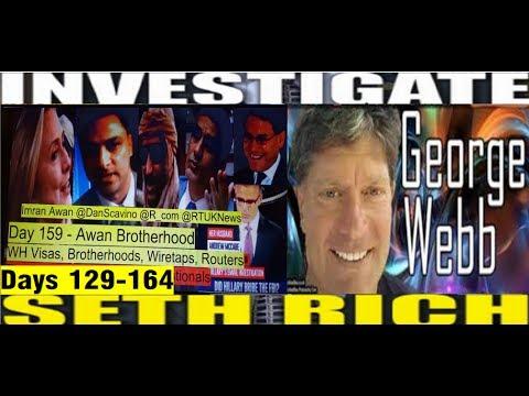 Days 129-164 - George Webb's Crowdsourced Investigation - Seth Rich Awan Bros