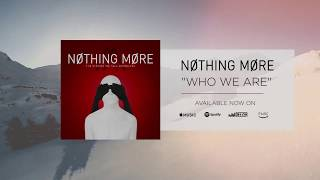 nothing more who we are official audio
