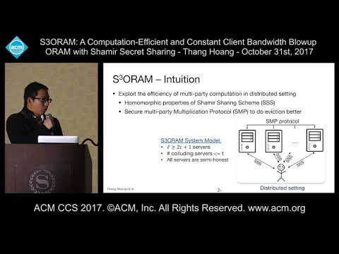 ACM CCS 2017 - S3ORAM: A Computation-Efficient and Constant Client Bandwidth [...] - Thang Hoang