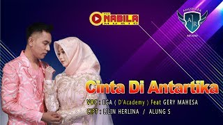 Gery Mahesa feat. Ega D'Academy - Cinta Di Antartika Full Version  [OFFICIAL]