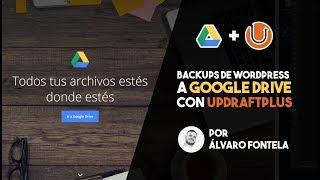Backups de WordPress a Google Drive con UpdraftPlus