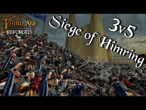 --THE SIEGE OF HIMRING-- Third Age: Reforged 3v5 Defence Scenario