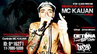 MC Kauan - Mestre do Desastre (Equipe Power Som e Detona Funk) OFICIAL @thqzl
