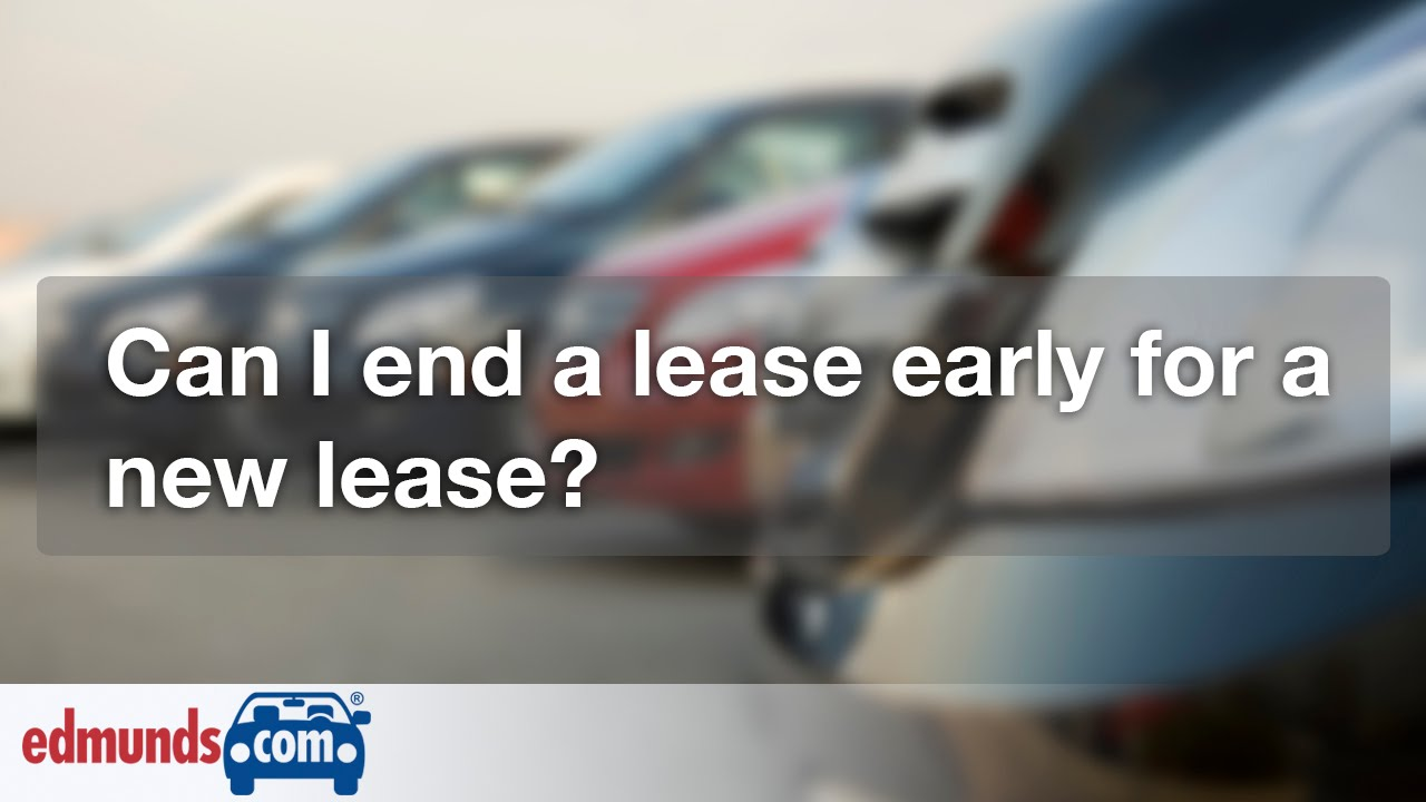 Ending A Car Lease Early >> Ending A Car Lease Early For A New Lease Car Leasing