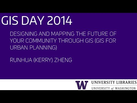 GIS for Urban Planning – UW GIS Day 2014 Lightning Talks