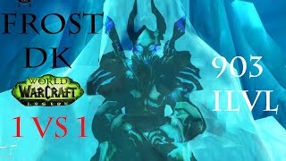 7.1.5 Frost DK PvP - Damage Duels - 903ilvl - Duel Opinion