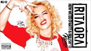 Rita Ora ft. The Notorious B.I.G. - How We Do (Party And Bullsh*t) (J-Yo Remix) * 2 Verses Version *