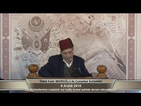 (C218) Cumartesi Sohbetleri, Üstad Kadir Mısıroğlu, 08.12.2018