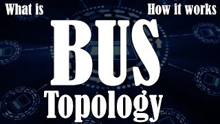 What is Bus Topology |  Advantages and Disadvantages of Bus Topology.