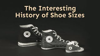 The Interesting History of Shoe Sizes