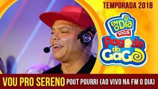 Pout Pourri - Vou Pro Sereno Ao Vivo na FM O Dia