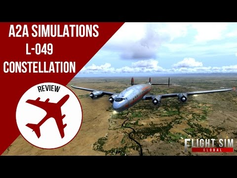 FSG | A2A Simulations Lockheed L-049 Constellation Captain of the Ship  Review