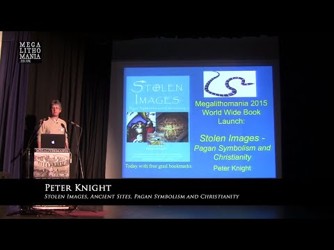 Peter Knight: Stolen Images - Ancient Sites, Pagan Symbolism and Christianity FULL LECTURE