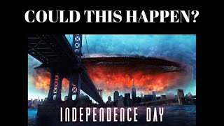 INDEPENDENCE DAY COULD IT REALLY HAPPEN? AD tonight 10 pm uk