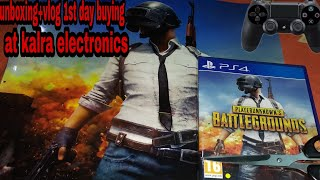 1st day buying pubg PS4 at kalra electronics (vlog+unboxing)must watch!!!