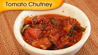 How To Make Tomato Chutney | Indian Dip / Condiment Recipe By Annuradha Toshniwal