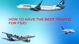 |TUTORIAL|How to have the best traffic for FSX and P3D for FREE!