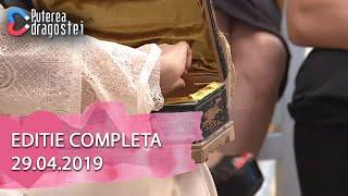 Puterea dragostei (29.04.2019) - Editie COMPLETA