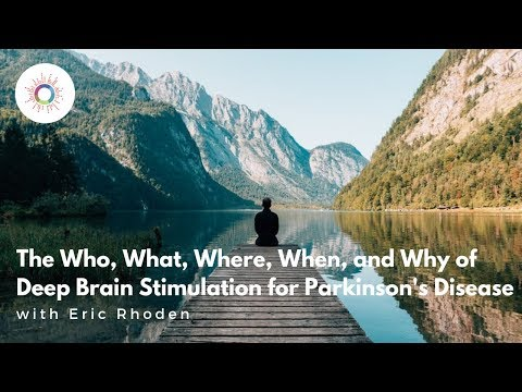The Who, What, Where, When, and Why of Deep Brain Stimulation for Parkinson's Disease