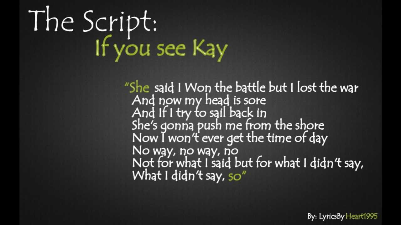 The Script If You See Kay