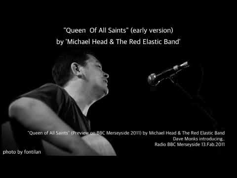"""""""Queen of All Saints"""" (Preview on BBC Merseyside 2011) by Michael Head & The Red Elastic Band"""