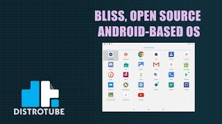 Bliss, An Open Source Android-Based OS That Runs On A PC