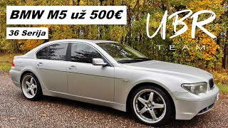 UBR Team: BMW M5 už 500€ (36 serija)