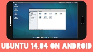 How to Run Ubuntu 14.04 on Android