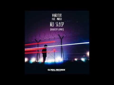 Vanotek feat. Minelli – No Sleep (Kaskeiyp Extended Remix)