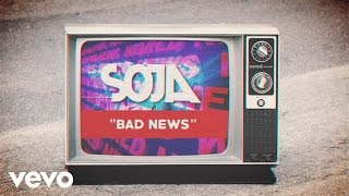 SOJA - Bad News (Official Lyric Video)