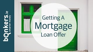 Getting A Mortgage in Ireland Ep 5: Getting A Loan Offer