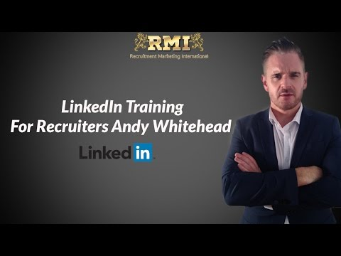 LinkedIn Training For Recruiters Andy Whitehead