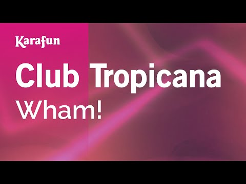 Karaoke Club Tropicana - Wham! *