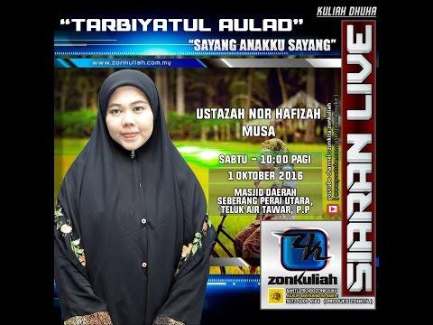 "[LIVE][011016] Kuliah Dhuha ""TARBIYATUL AULAD"" - Ustazah Nor Hafizah Musa"