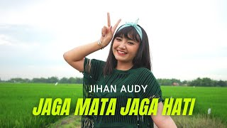 Download lagu Jihan Audy - Jaga Mata Jaga Hati