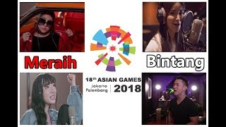 Meraih Bintang - Mix 4 Bahasa ( Theme Song Asian Games 2018)