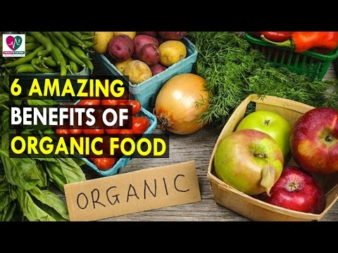 6 Amazing Benefits Of Organic Food || Health Sutra - Best Health Tips