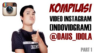 KOMPILASI VIDEO INSTAGRAM DAUS IDOLA PART 1