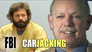 A Series Of Violent Carjackings | The FBI Files