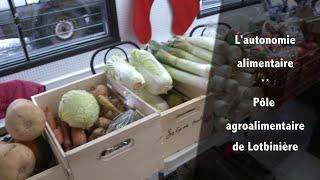 L'autonomie alimentaire ** Pôle agroalimentaire de Lotbinière