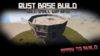 RUST - Cheap Solo/Small Group base